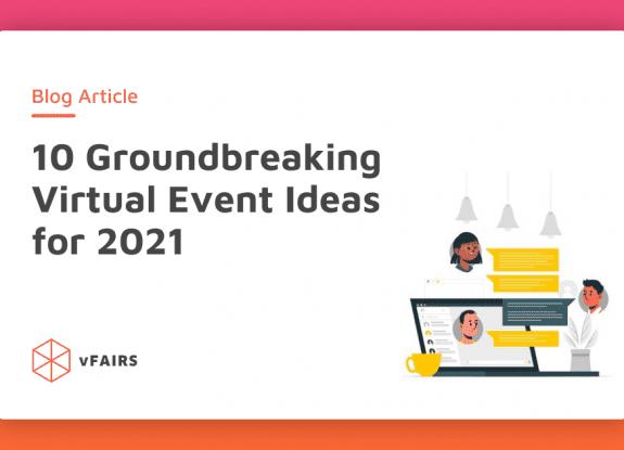 groundbreaking virtual event ideas